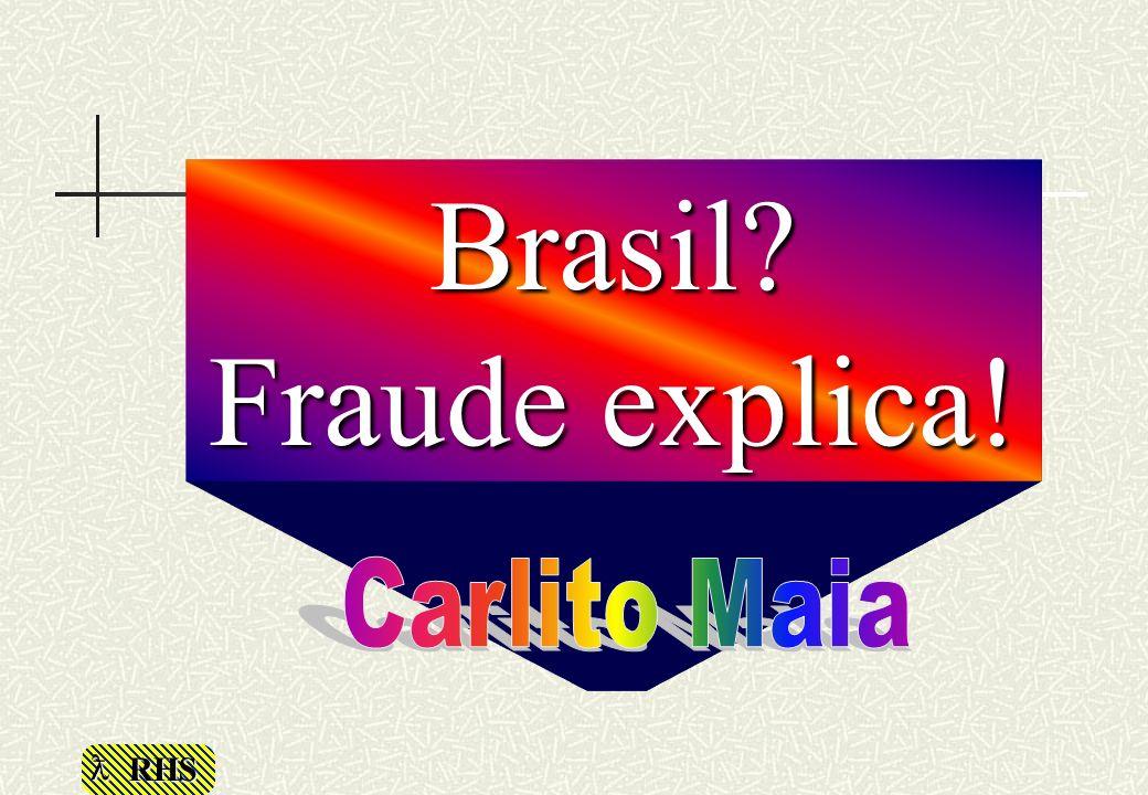 Brasil Fraude explica! Carlito Maia