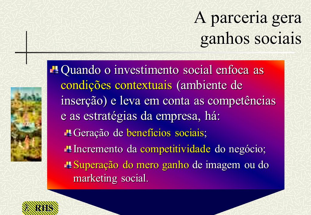 A parceria gera ganhos sociais