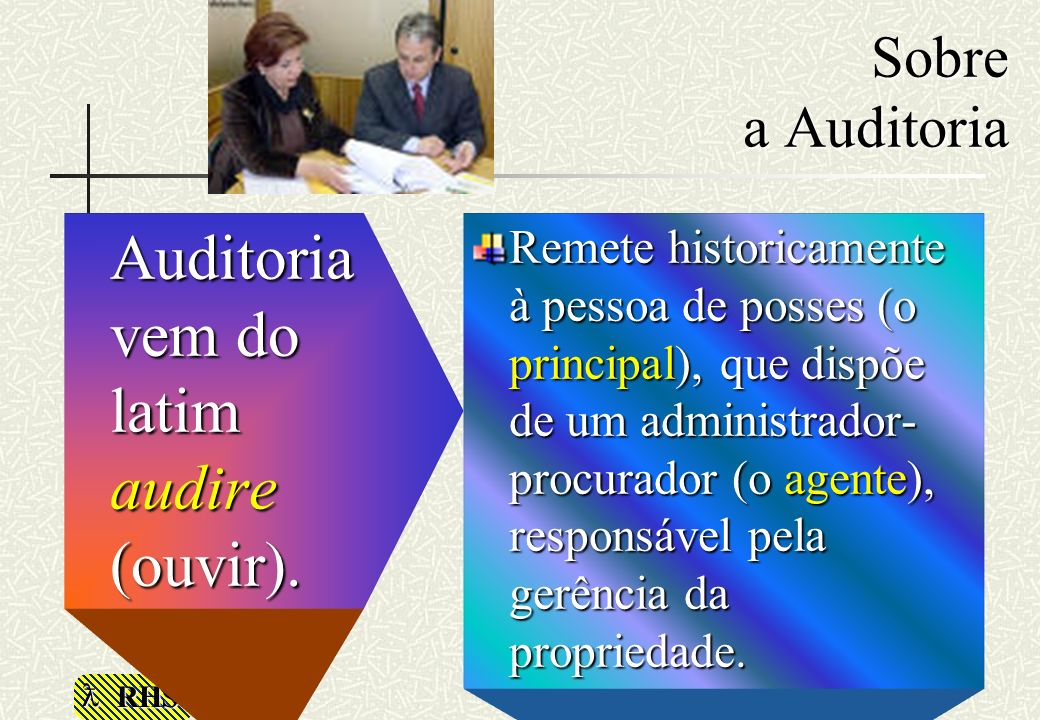 Auditoria vem do latim audire (ouvir).