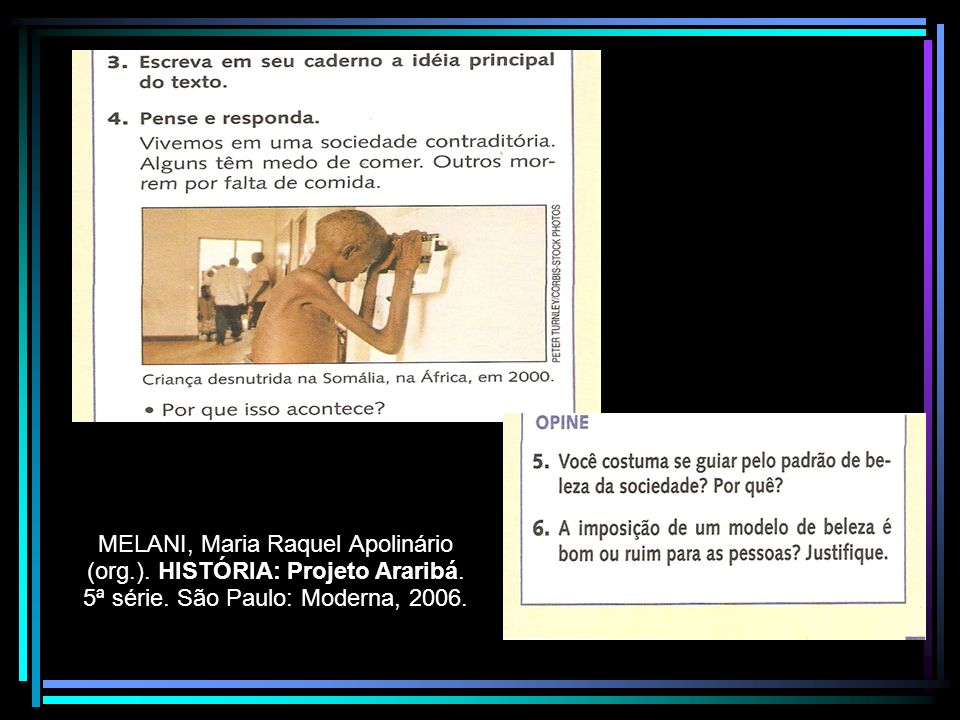 MELANI, Maria Raquel Apolinário (org. ). HISTÓRIA: Projeto Araribá