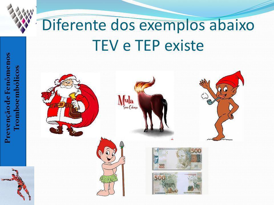 Diferente dos exemplos abaixo TEV e TEP existe