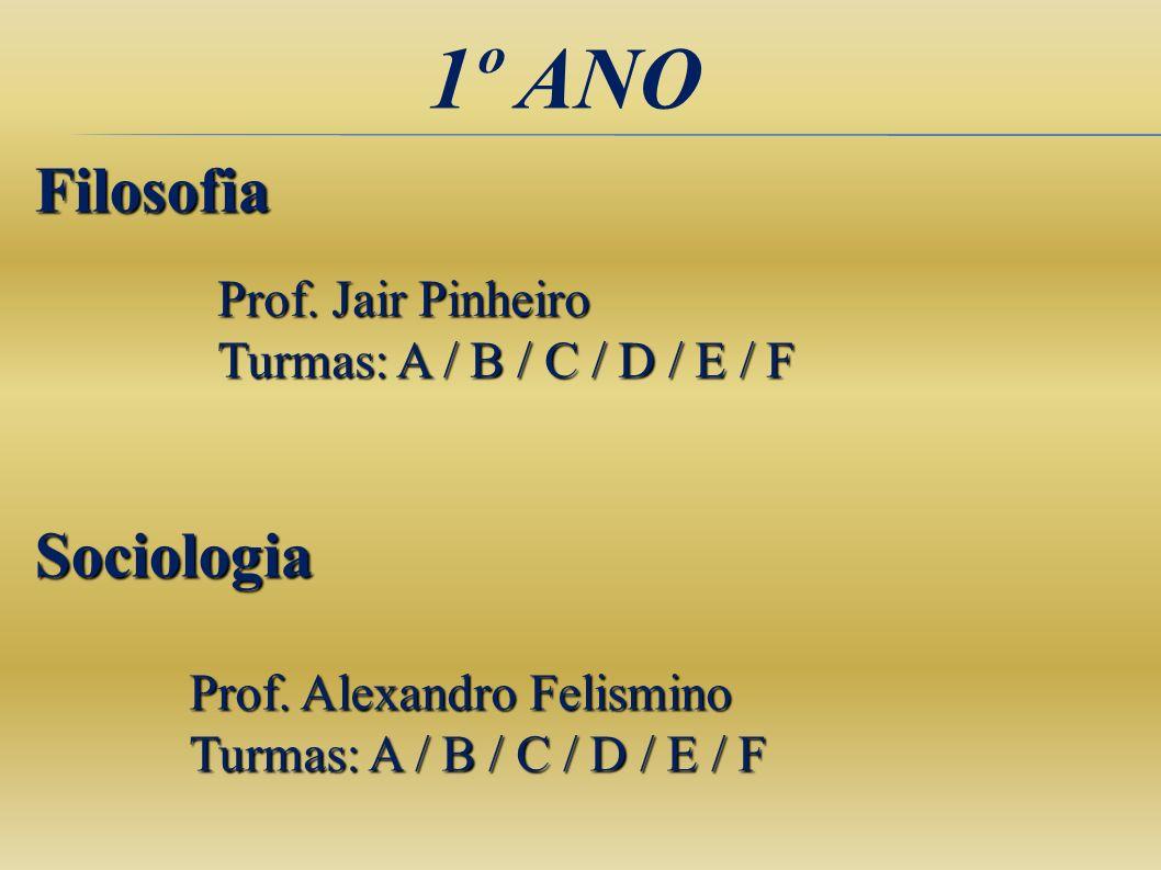 1º ANO Filosofia Sociologia Prof. Jair Pinheiro