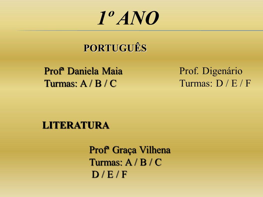 1º ANO PORTUGUÊS Profª Daniela Maia Turmas: A / B / C Prof. Digenário