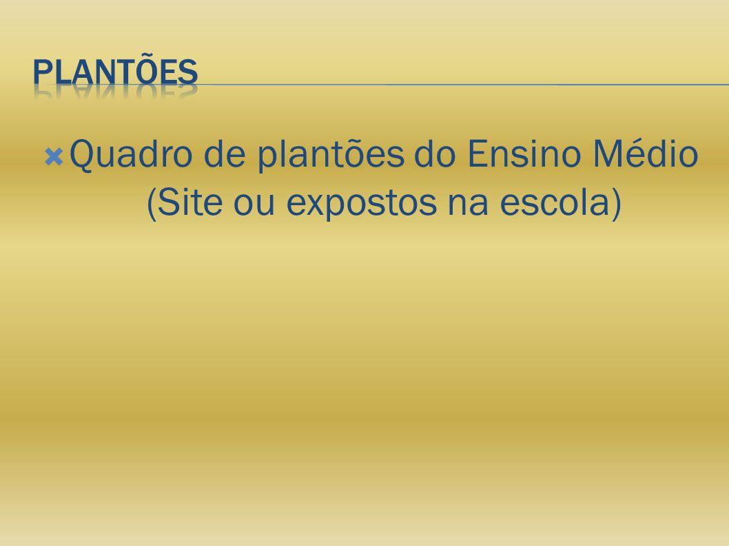 Quadro de plantões do Ensino Médio (Site ou expostos na escola)