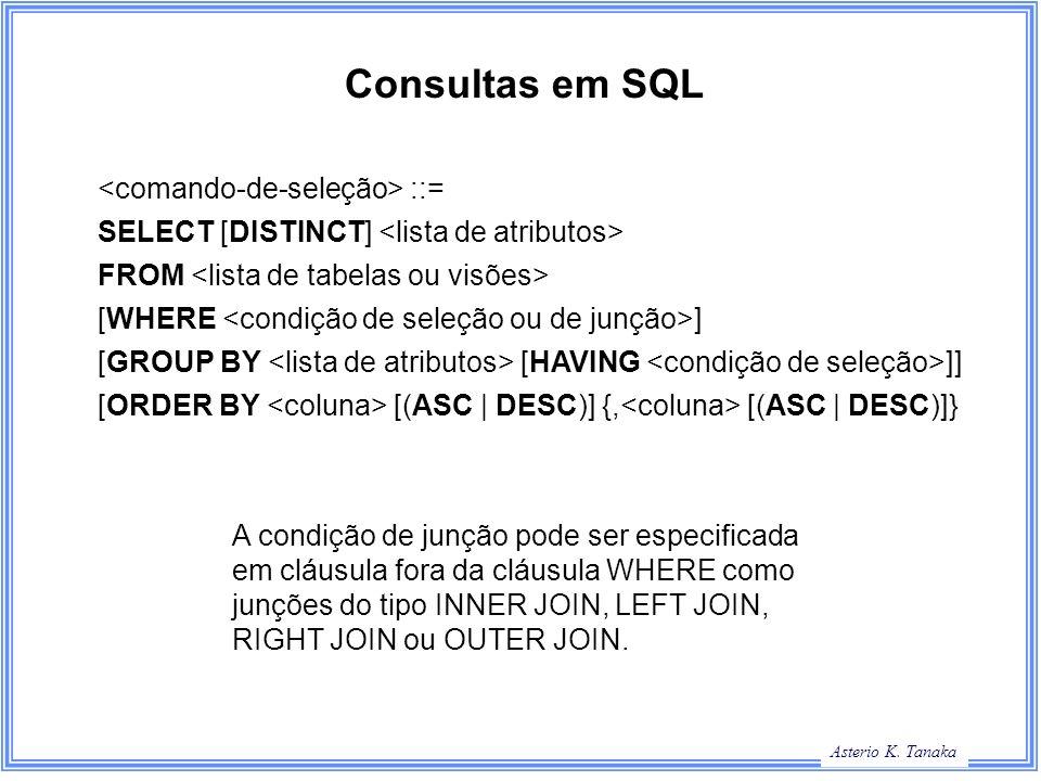 Consultas em SQL <comando-de-seleção> ::=