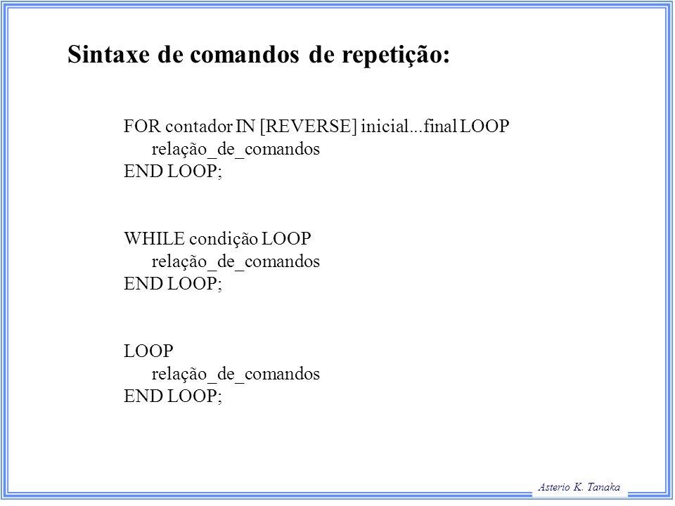 Sintaxe de comandos de repetição: