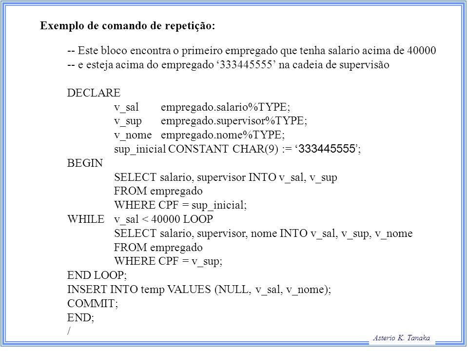 Exemplo de comando de repetição: