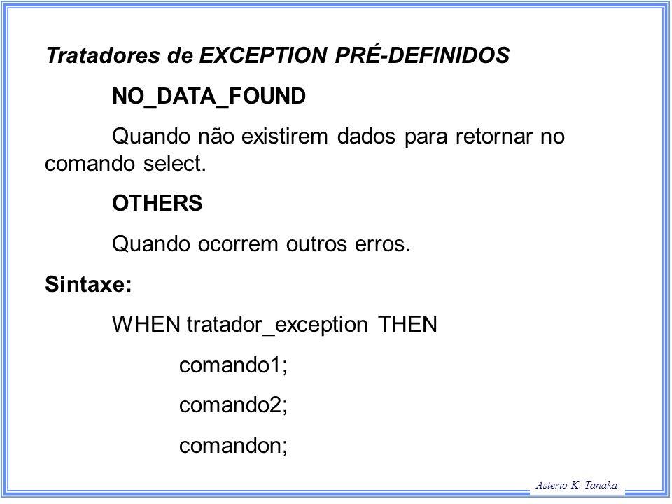 Tratadores de EXCEPTION PRÉ-DEFINIDOS
