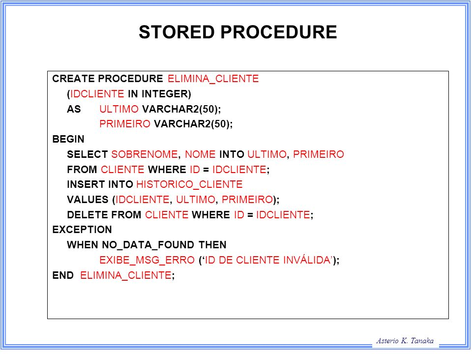 STORED PROCEDURE CREATE PROCEDURE ELIMINA_CLIENTE