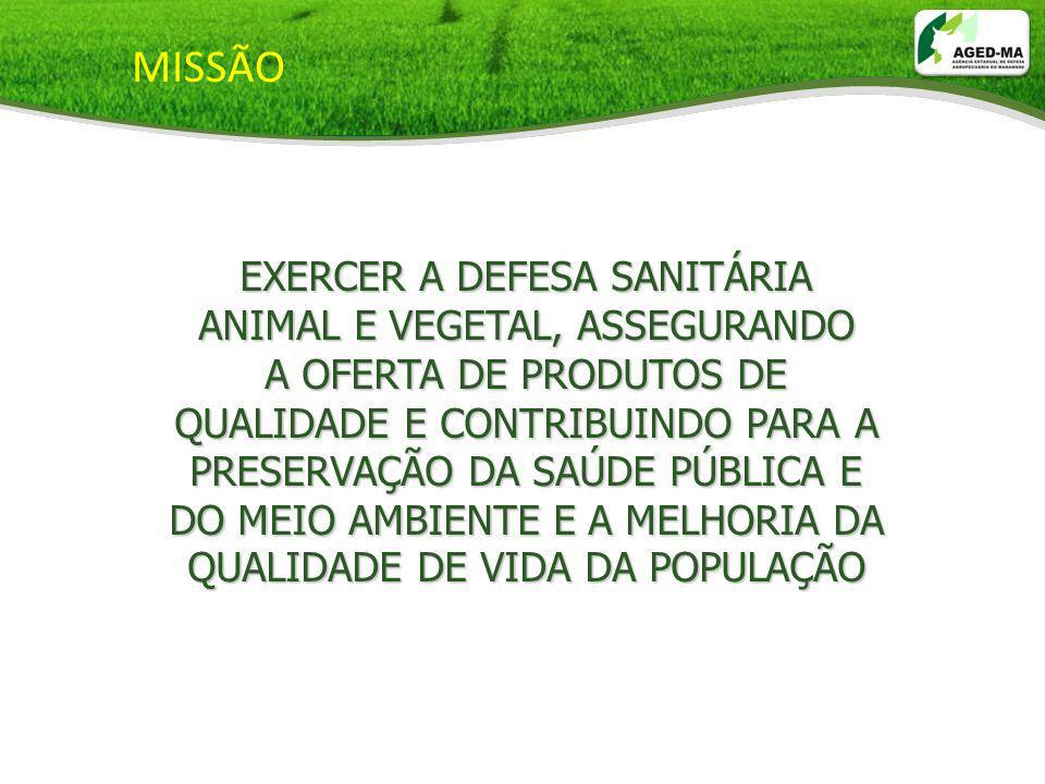 MISSÃO EXERCER A DEFESA SANITÁRIA ANIMAL E VEGETAL, ASSEGURANDO