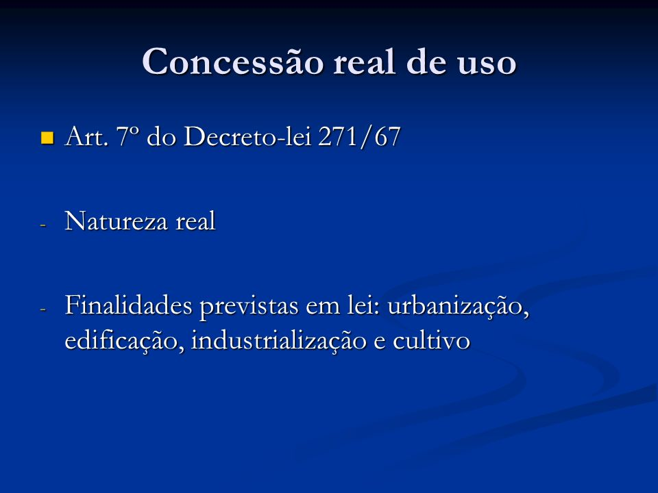 Concessão real de uso Art. 7º do Decreto-lei 271/67 Natureza real