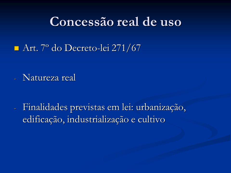 Concessão real de uso Art. 7º do Decreto-lei 271/67 Natureza real
