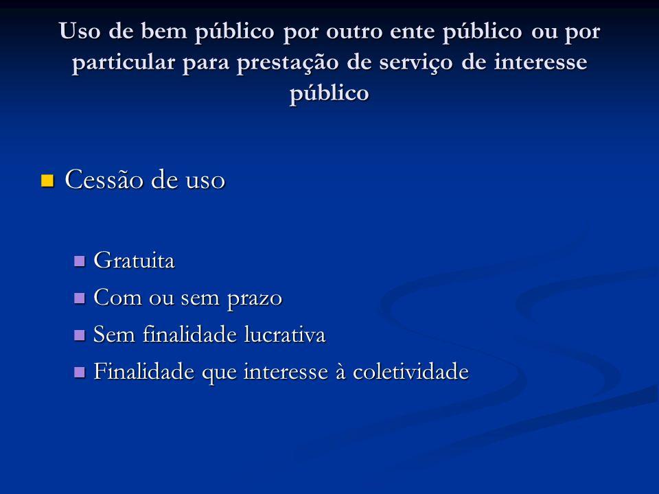 Uso de bem público por outro ente público ou por particular para prestação de serviço de interesse público