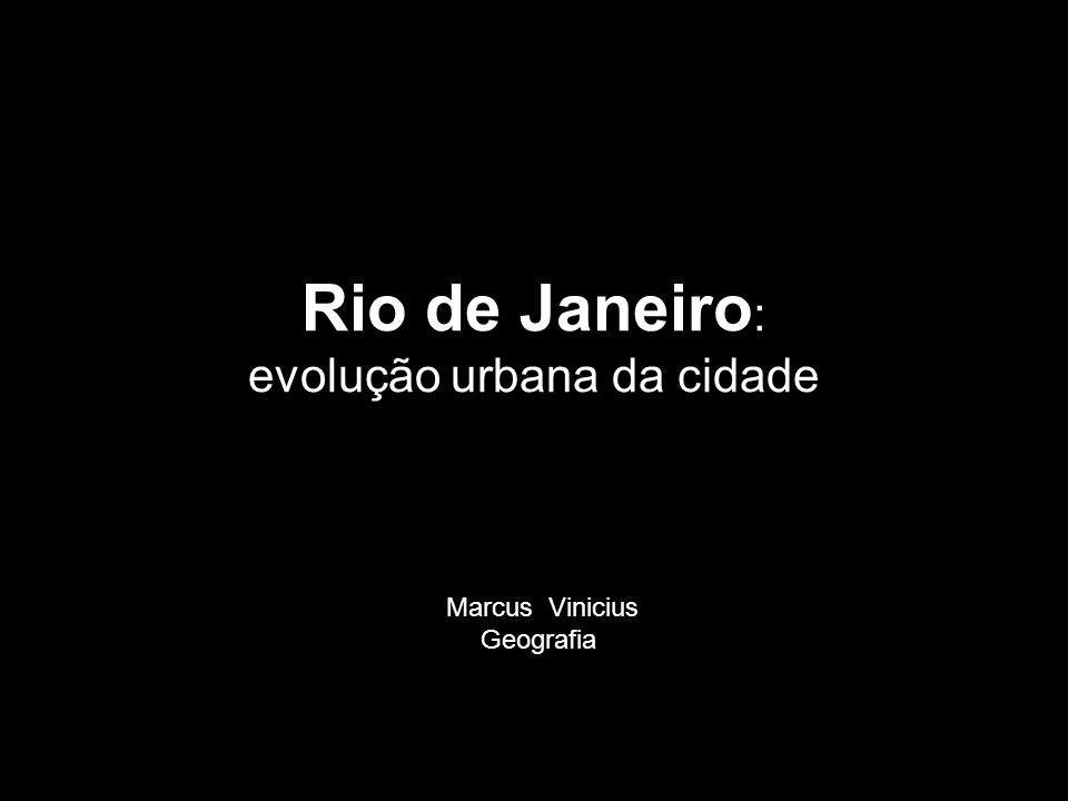 Rio de Janeiro: evolução urbana da cidade