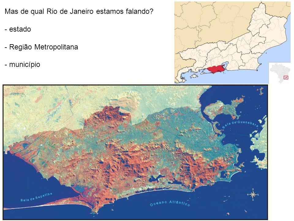 Mas de qual Rio de Janeiro estamos falando