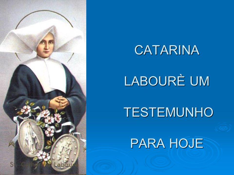 CATARINA LABOURÈ UM TESTEMUNHO PARA HOJE