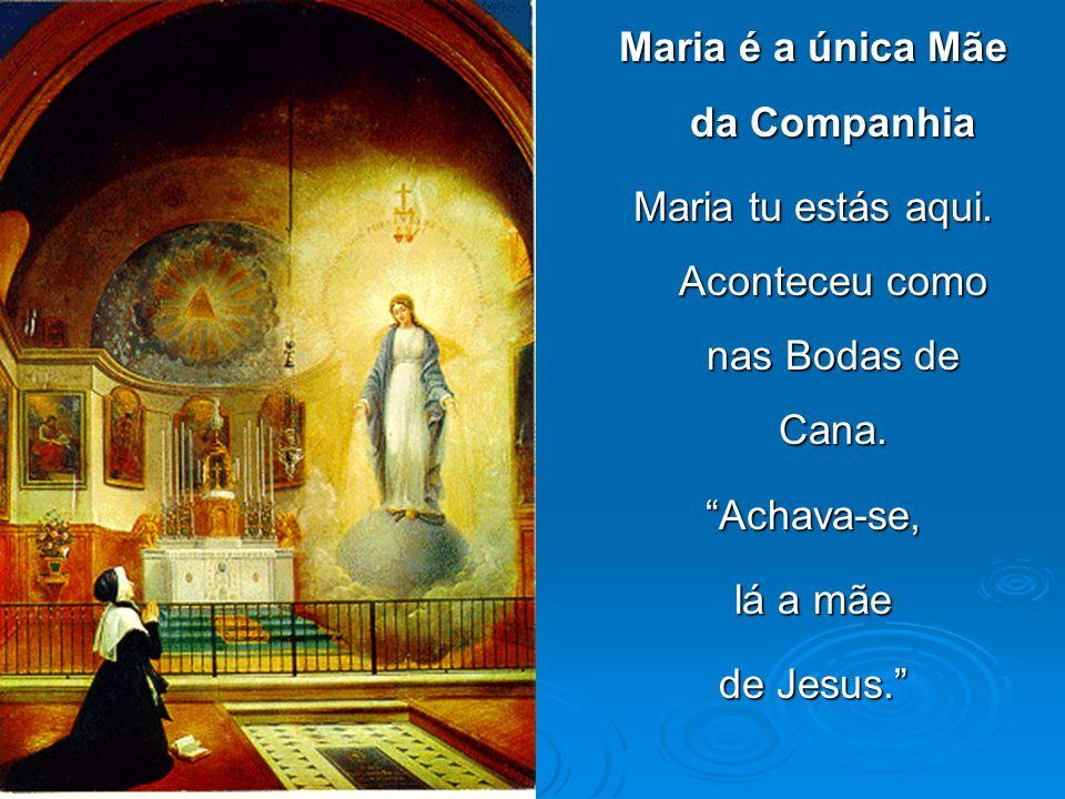 Maria é a única Mãe da Companhia