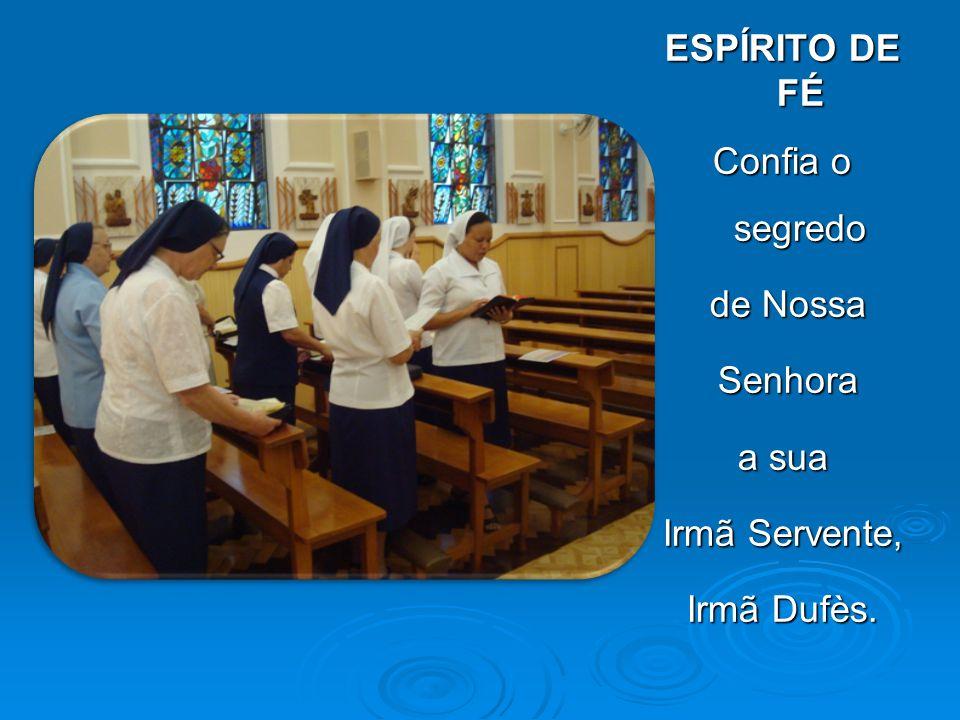 ESPÍRITO DE FÉ Confia o segredo de Nossa Senhora a sua Irmã Servente, Irmã Dufès.