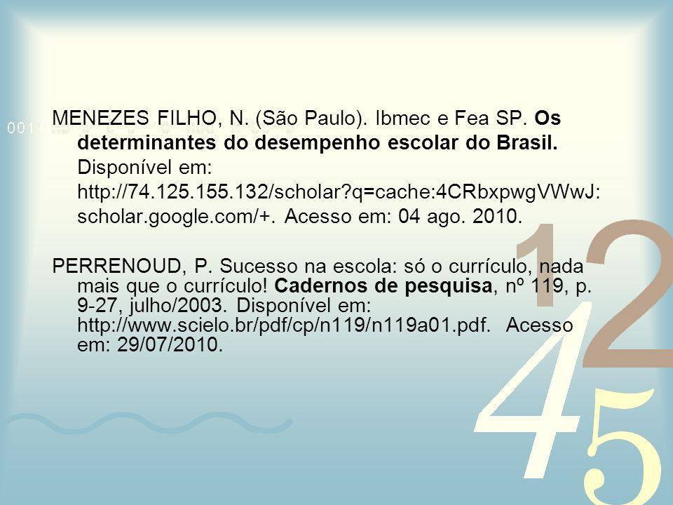 MENEZES FILHO, N. (São Paulo). Ibmec e Fea SP
