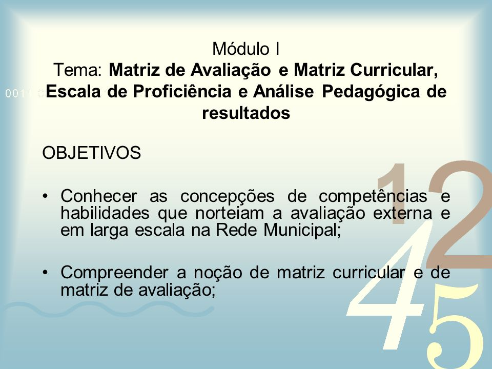 Módulo I Tema: Matriz de Avaliação e Matriz Curricular, Escala de Proficiência e Análise Pedagógica de resultados