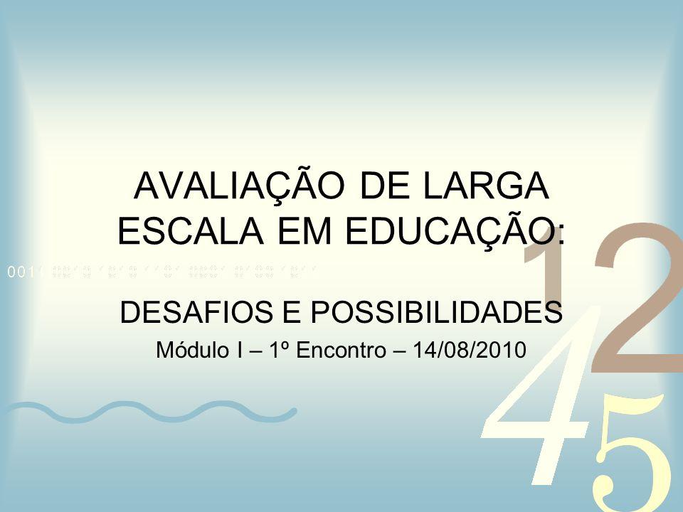 AVALIAÇÃO DE LARGA ESCALA EM EDUCAÇÃO: