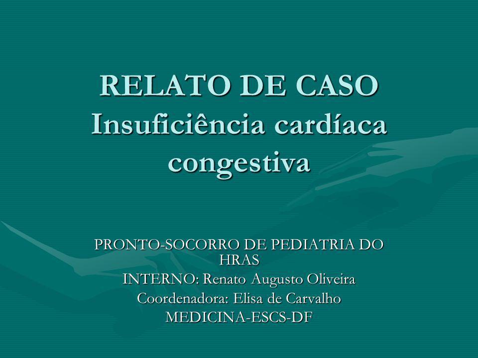 RELATO DE CASO Insuficiência cardíaca congestiva