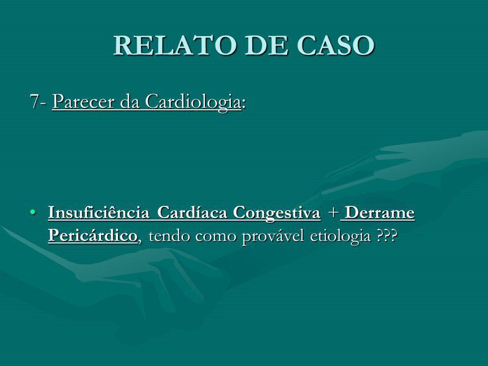 RELATO DE CASO 7- Parecer da Cardiologia: