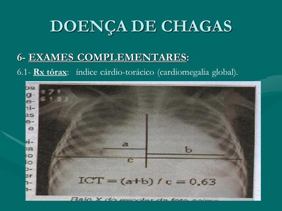 DOENÇA DE CHAGAS 6- EXAMES COMPLEMENTARES: