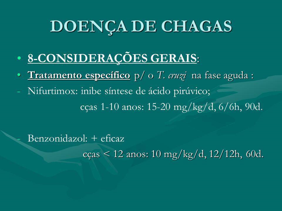 DOENÇA DE CHAGAS 8-CONSIDERAÇÕES GERAIS: