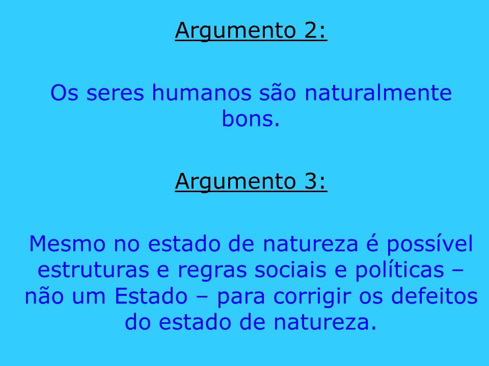Os seres humanos são naturalmente bons.
