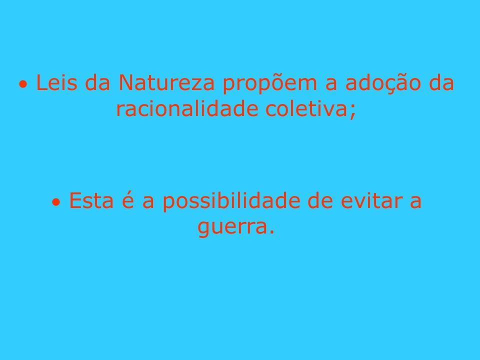  Leis da Natureza propõem a adoção da racionalidade coletiva;