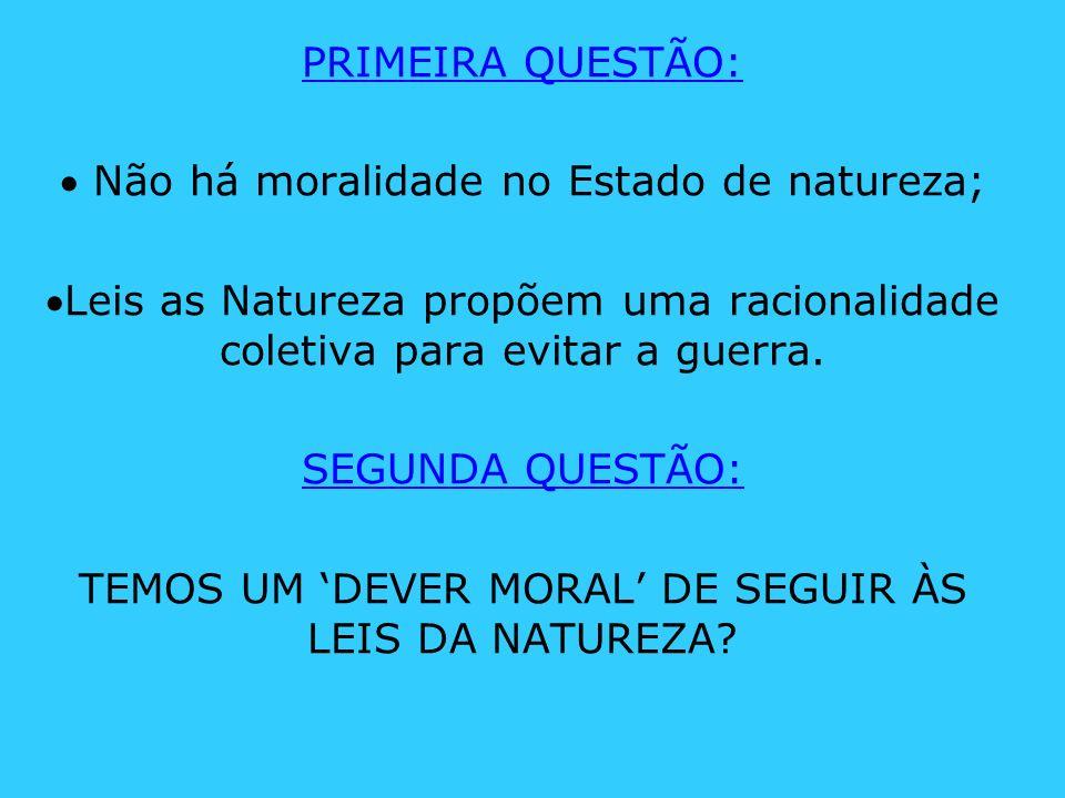  Não há moralidade no Estado de natureza;