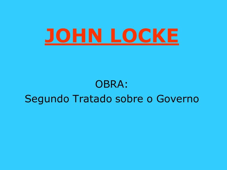 JOHN LOCKE OBRA: Segundo Tratado sobre o Governo