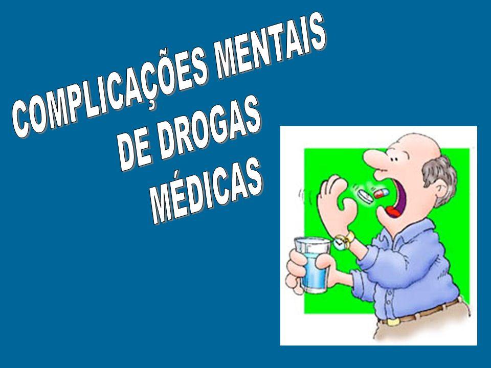 COMPLICAÇÕES MENTAIS DE DROGAS MÉDICAS