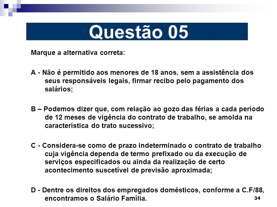 Questão 05 Marque a alternativa correta: