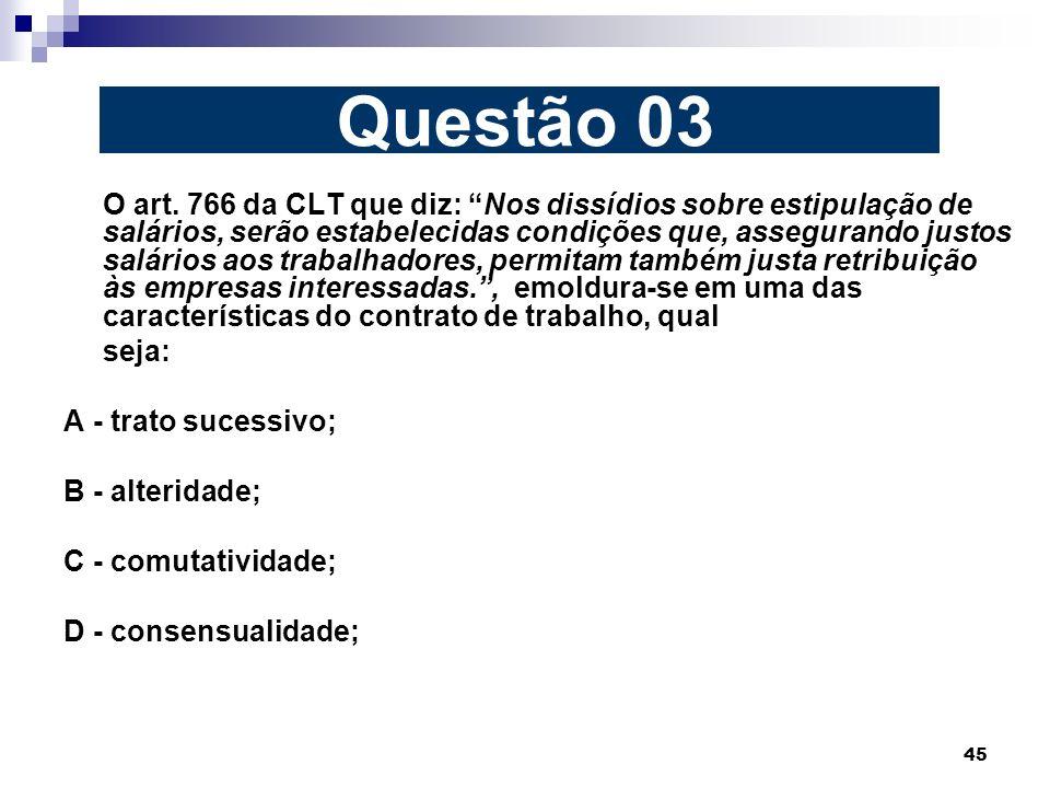 Questão 03 seja: A - trato sucessivo; B - alteridade;
