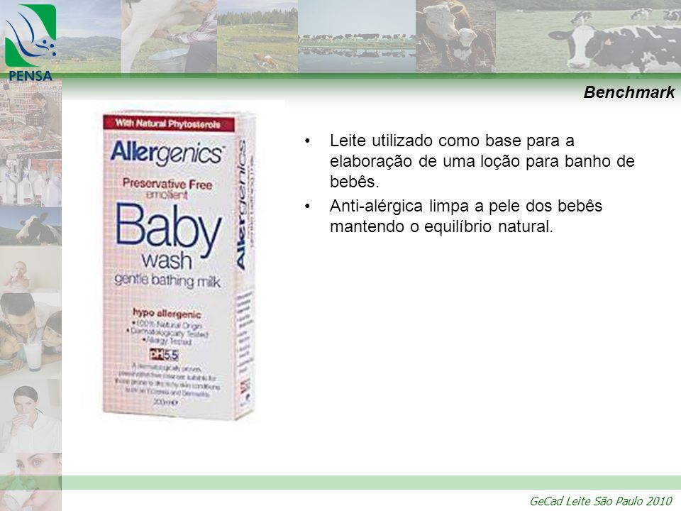 Benchmark Leite utilizado como base para a elaboração de uma loção para banho de bebês.