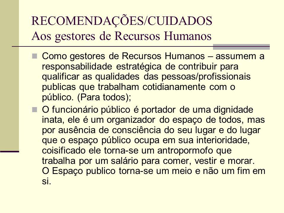 RECOMENDAÇÕES/CUIDADOS Aos gestores de Recursos Humanos