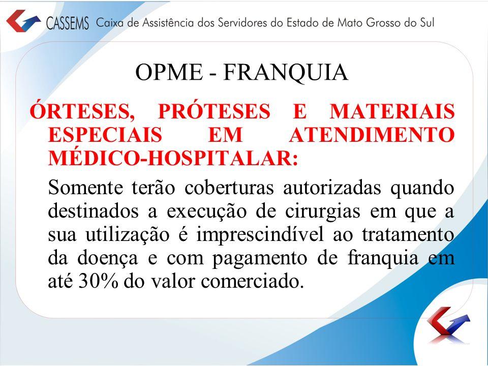 OPME - FRANQUIA ÓRTESES, PRÓTESES E MATERIAIS ESPECIAIS EM ATENDIMENTO MÉDICO-HOSPITALAR:
