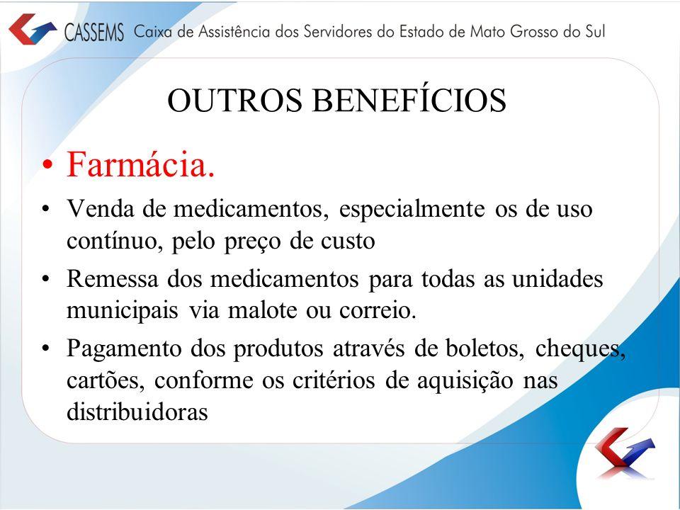 Farmácia. OUTROS BENEFÍCIOS