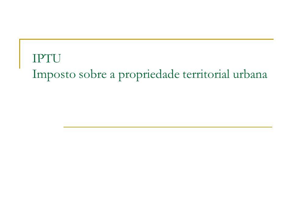 IPTU Imposto sobre a propriedade territorial urbana
