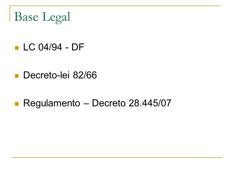 Base Legal LC 04/94 - DF Decreto-lei 82/66
