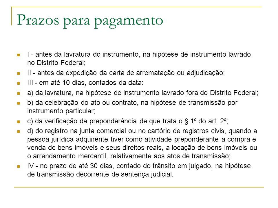 Prazos para pagamento I - antes da lavratura do instrumento, na hipótese de instrumento lavrado no Distrito Federal;
