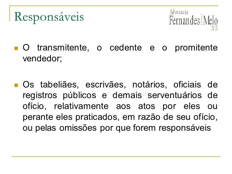 Responsáveis O transmitente, o cedente e o promitente vendedor;