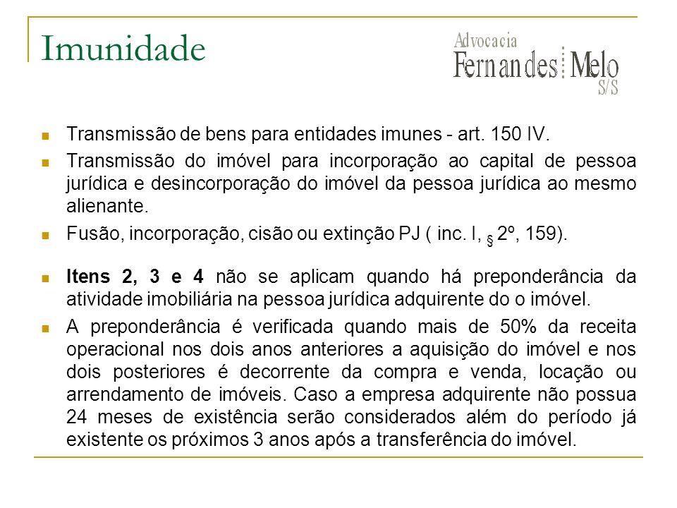 Imunidade Transmissão de bens para entidades imunes - art. 150 IV.