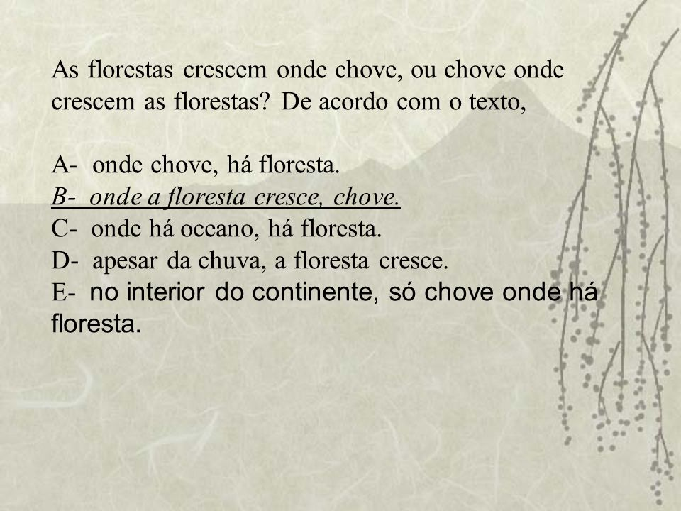 As florestas crescem onde chove, ou chove onde crescem as florestas