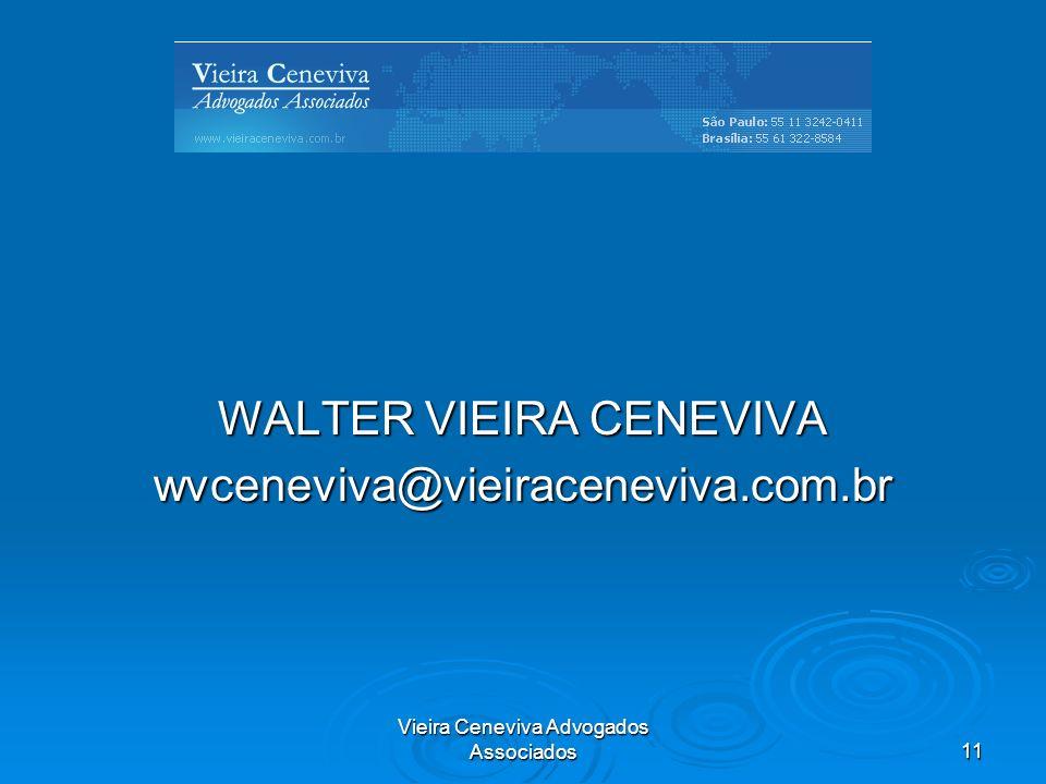 WALTER VIEIRA CENEVIVA wvceneviva@vieiraceneviva.com.br