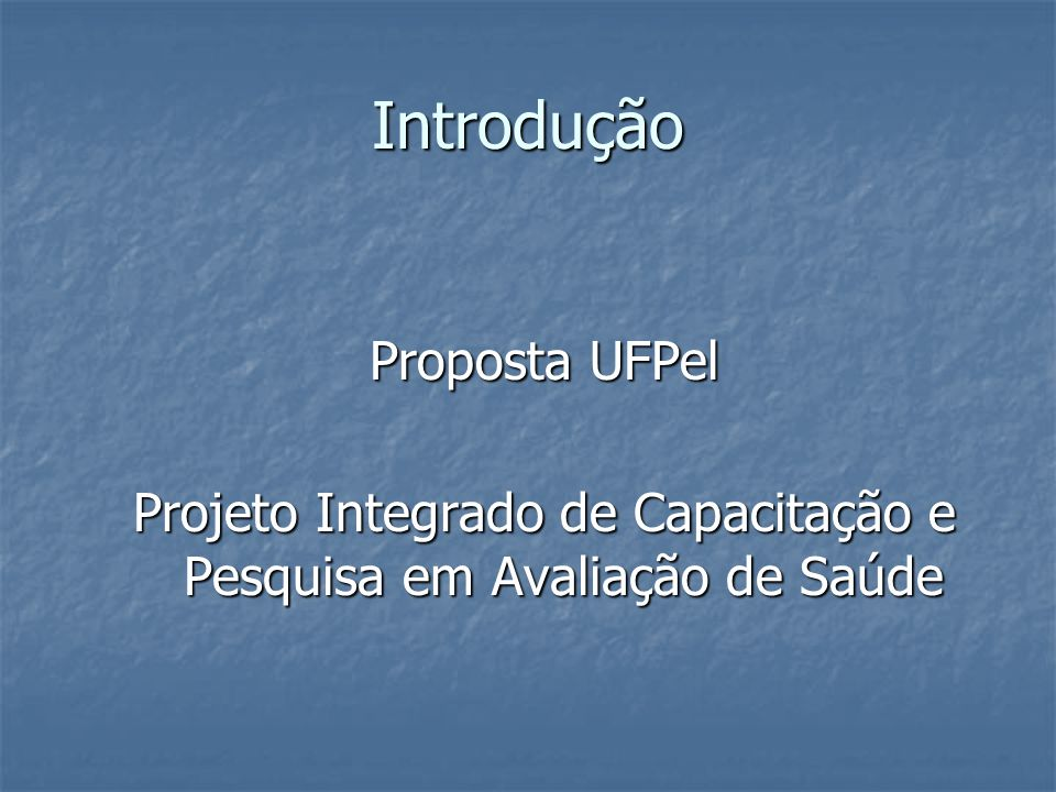 Projeto Integrado de Capacitação e Pesquisa em Avaliação de Saúde