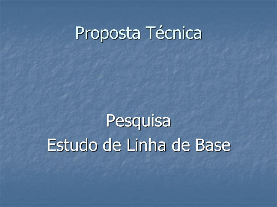 Proposta Técnica Pesquisa Estudo de Linha de Base