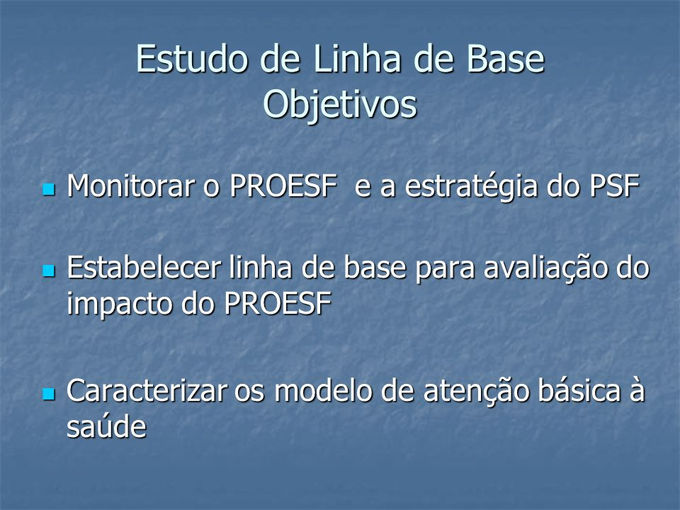 Estudo de Linha de Base Objetivos